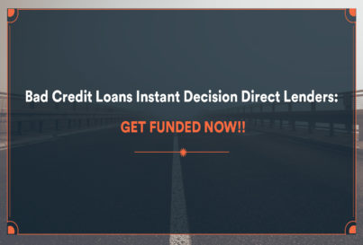 Bad Credit Loans Instant Decision Direct Lenders: Get Funded Now!!!