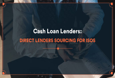 Cash Loan Lenders: Direct Lenders Sourcing for ISOs