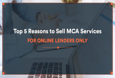Top 5 Reasons to Sell MCA Services for Online Lenders Only