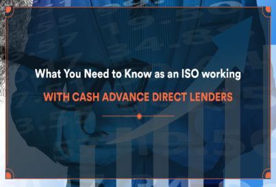What You Need to Know as an ISO working with Cash Advance Direct Lenders
