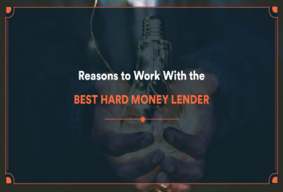 Reasons to work with the best hard money lender