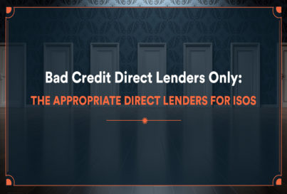 Bad Credit Direct Lenders Only: The Appropriate Direct Lenders for ISOs