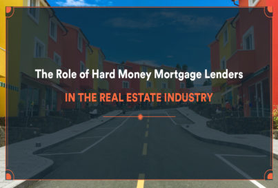 The Role of Hard Money Mortgage Lenders in the Real Estate Industry