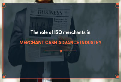 The role of ISO merchants in merchant cash advance industry